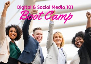 Digital and social media 101 boot camp